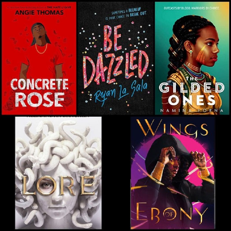 the covers of five books are shown against a black background. Top row from left to right: Concrete Rose by Angie Thomas, Be Dazzled by Ryan La Sala, The Gilded ones by Namina Forna. Bottom row from left to right: Lore by Alexandra Bracken and Wings of Ebony by J. Elle.YA Spring Releases